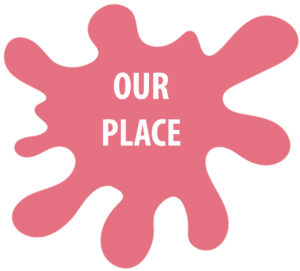 Our Place splat